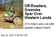 Off-Roaders, Greenies Spar Over Western Lands