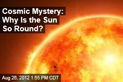 Cosmic Mystery: Why Is the Sun So Round?