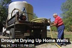 Drought Drying Up Home Wells