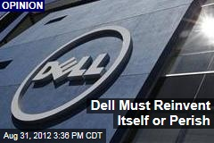 Dell Must Reinvent Itself or Perish