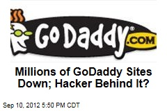 Millions of GoDaddy Sites Down; Hacker Behind It?