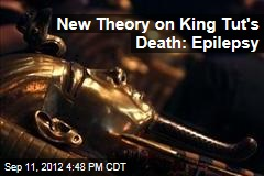 New Theory on King Tut's Death: Epilepsy