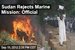 Sudan Rejects Marine Mission: Official