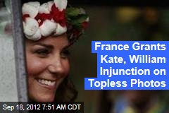 France Grants Kate, William Injunction on Topless Photos