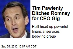 Tim Pawlenty Ditches Romney for CEO Gig