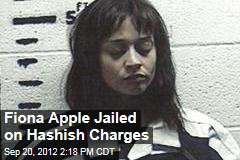 Fiona Apple Jailed on Hashish Charges