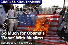 So Much for Obama's 'Reset' With Muslims