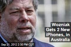 Wozniak Gets 2 New iPhones, in Australia