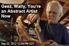Geez, Wally, You're an Abstract Artist Now