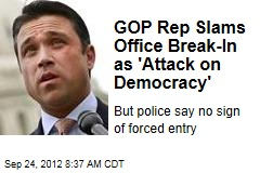 GOP Rep Slams Office Break-In as 'Attack on Democracy'