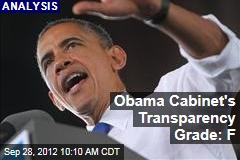 Obama Cabinet's Transparency Grade: F