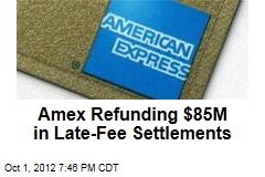 Amex Refunding $85M Back to Customers