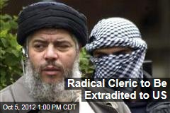 Radical Cleric to Be Extradited to US