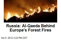 Russia: Al-Qaeda Behind Europe's Forest Fires