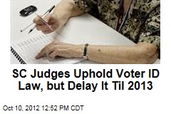 SC Judges Uphold Voter ID Law, but Delay It Til 2013