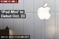 'iPad Mini' to Debut Oct. 23