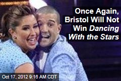 Once Again, Bristol Will Not Win Dancing With the Stars