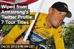 Wiped from Armstrong's Twitter Profile: 7 Tour Titles