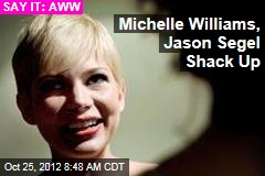 Michelle Williams, Jason Segel Shack Up