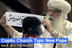 Coptic Church Taps New Pope