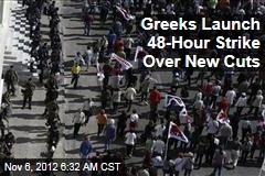 Greeks Launch 48-Hour Strike Over New Cuts