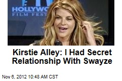 Kirstie Alley: I Had Secret Relationship With Swayze