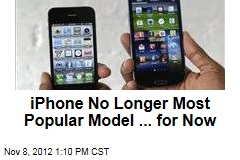 iPhone No Longer Most Popular Model ... for Now