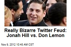 Really Bizarre Twitter Feud: Jonah Hill vs. Don Lemon