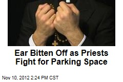 Ear Bitten Off as Priests Fight for Parking Space