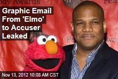 Graphic Email From 'Elmo' to Accuser Leaked