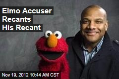 Elmo Accuser Recants His Recant