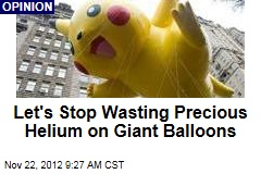 Let's Stop Wasting Precious Helium on Giant Balloons