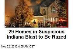 29 Homes in Suspicious Indiana Blast to Be Razed