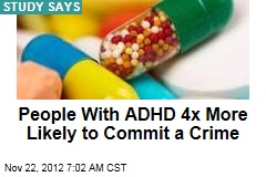 People With ADHD 4x More Likely to Commit a Crime