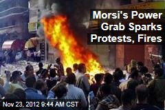 Morsi's Power Grab Sparks Protests, Fires
