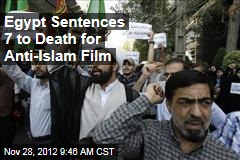 Egypt Sentences 7 to Death for Anti-Islam Film