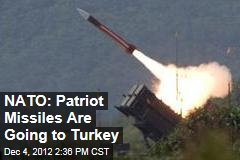 NATO: We're Sending Patriot Missiles to Turkey