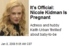 It's Official: Nicole Kidman Is Pregnant