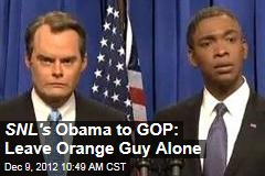 SNL's Obama to GOP: Leave Orange Guy Alone