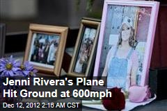 Rivera Plane Hit Ground With 'Terrible' Impact