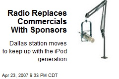 Radio Replaces Commercials With Sponsors