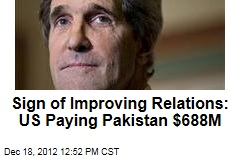 Sign of Improving Relations: US Paying Pakistan $688M