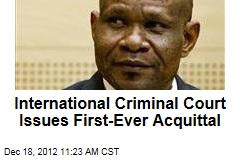 International Criminal Court Issues First-Ever Acquittal
