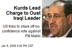 Kurds Lead Charge to Oust Iraqi Leader