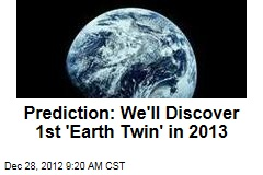 Prediction: We'll Discover 1st 'Earth Twin' in 2013