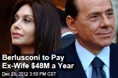 Berlusconi to Pay Ex-Wife $48M a Year