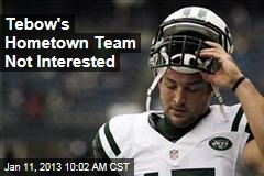 Tebow's Hometown Team Not Interested