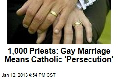 1,000 Priests: Gay Marriage Means Catholic 'Persecution'