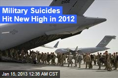 Military Suicides Hit New High in 2012