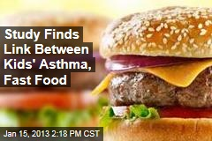 New Risk of Fast Food: Kids' Asthma